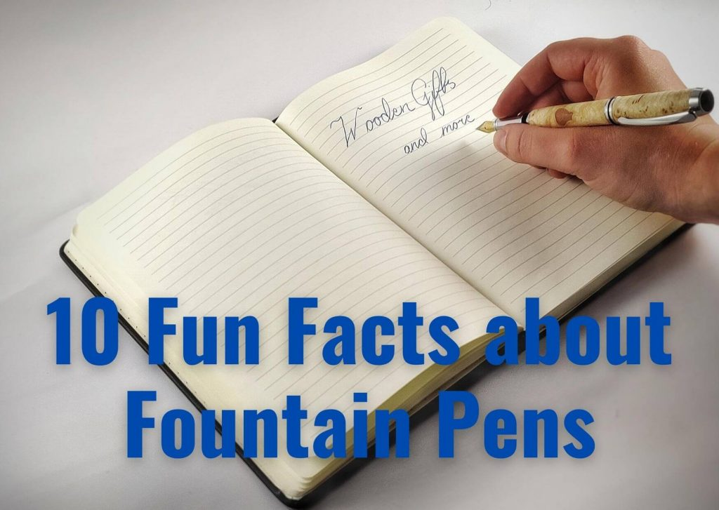 Cool Fountain Pen Facts - Fun Ink Pen Facts